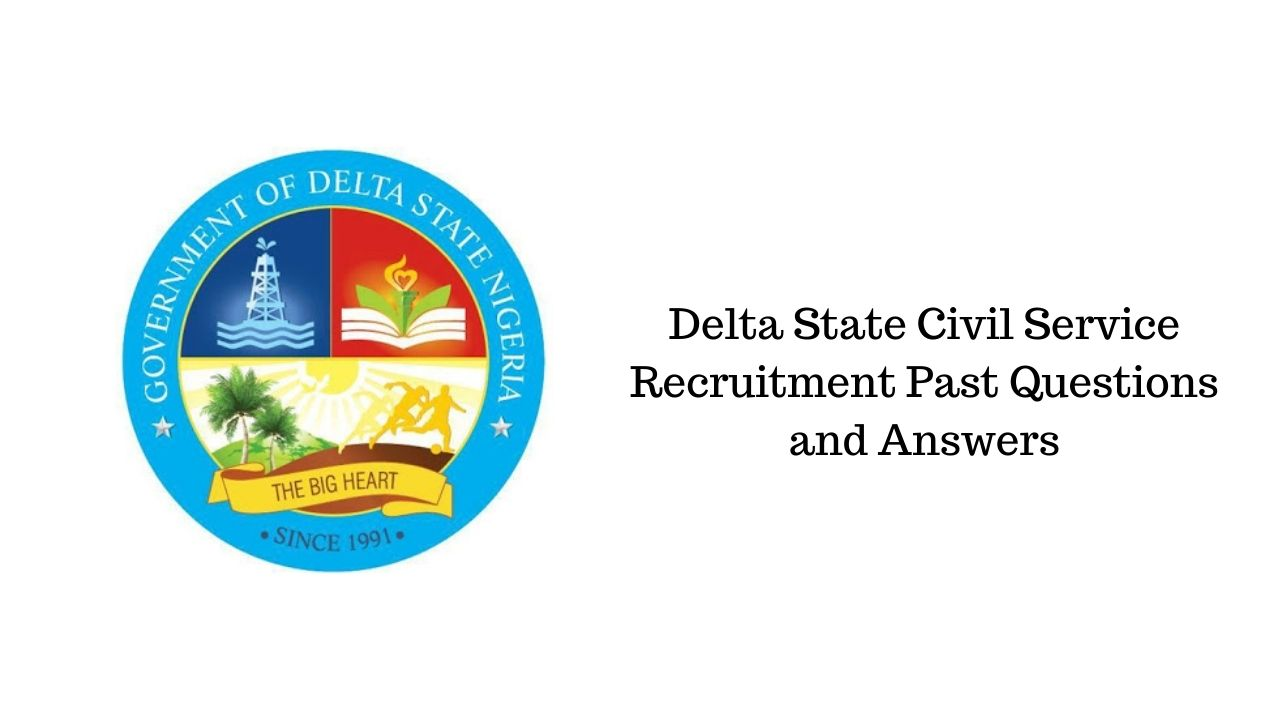 Delta State Civil Service Recruitment Past Questions and Answers