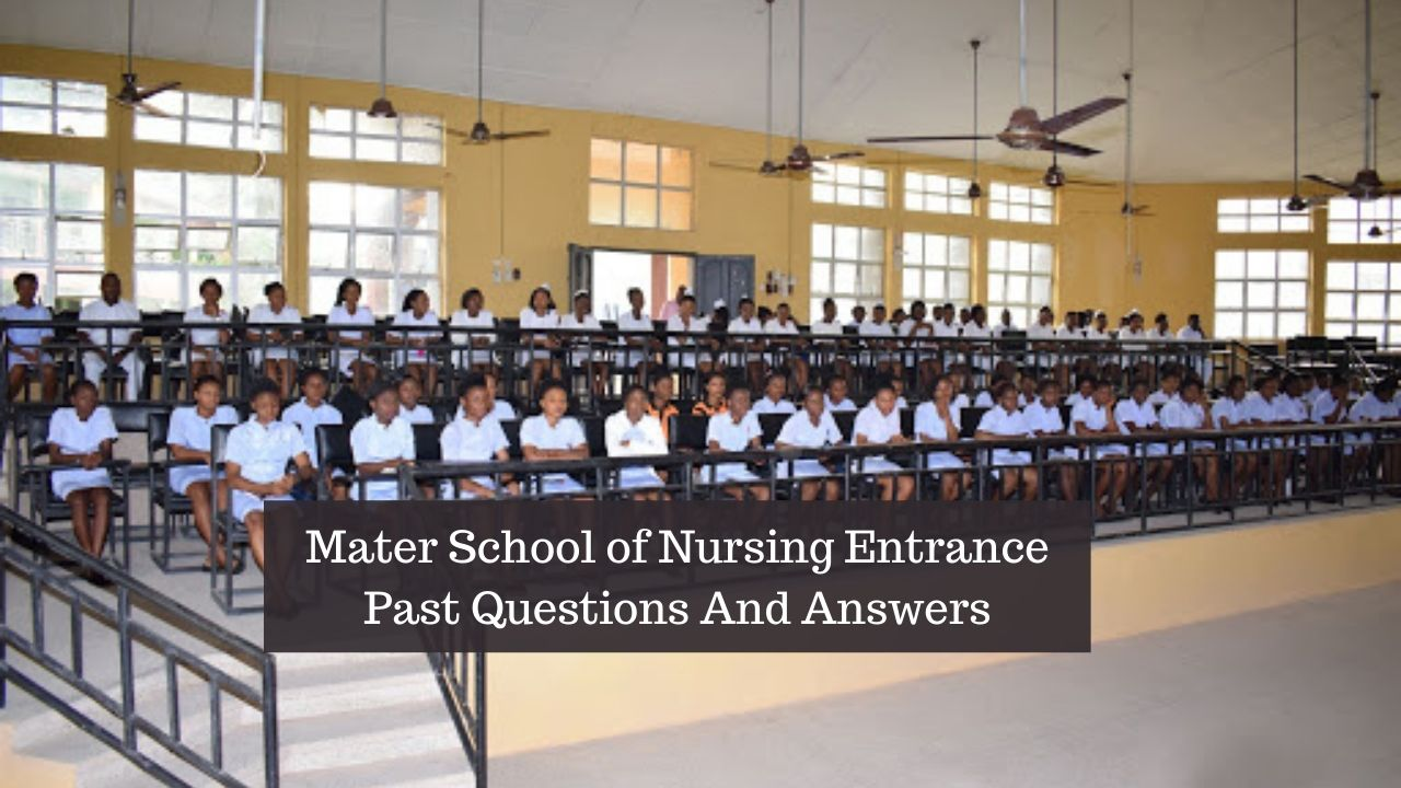 Mater School of Nursing Entrance Past Questions And Answers